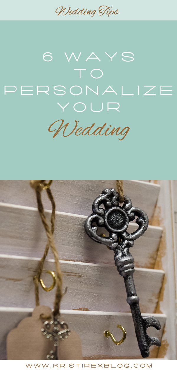 6 Ways to Personalize Your Wedding
