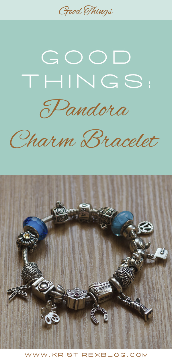 Good Things: Pandora Charm Bracelet