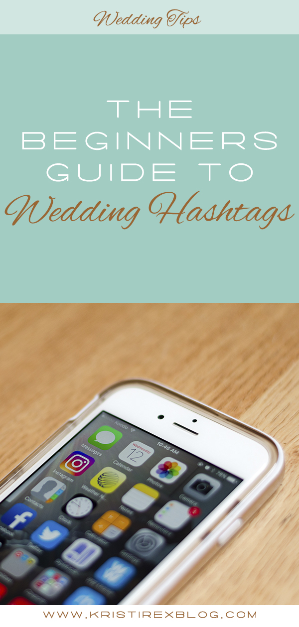 The Beginners Guide to Wedding Hashtags - Kristi Rex Photography
