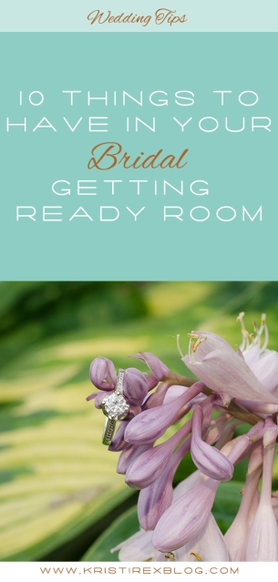 10 Things to Have in Your Bridal Getting Ready Room - Kristi Rex Photography