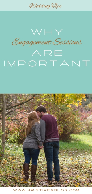 Why Engagement Sessions Are Important - Kristi Rex Photography