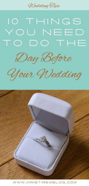 10 Things You Need To Do The Day Before Your Wedding - Kristi Rex Photography