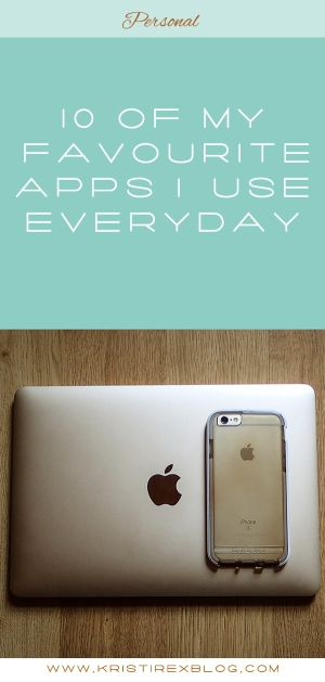 10 Of My Favourite Apps I Use Everyday - Kristi Rex Photography