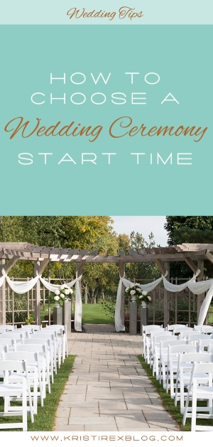 How To Choose A Wedding Ceremony Start Time - Kristi Rex Photography