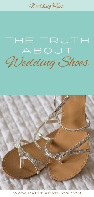 The Truth About Wedding Shoes - Kristi Rex Photography